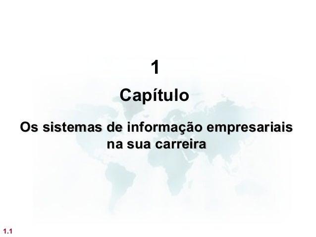 1                   Capítulo      Os sistemas de informação empresariais                  na sua carreira1.1