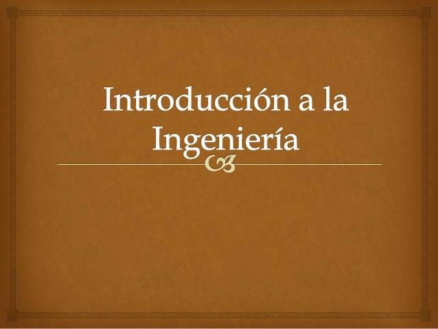 Capitulo 1. Iintroducción a la Ingeniería
