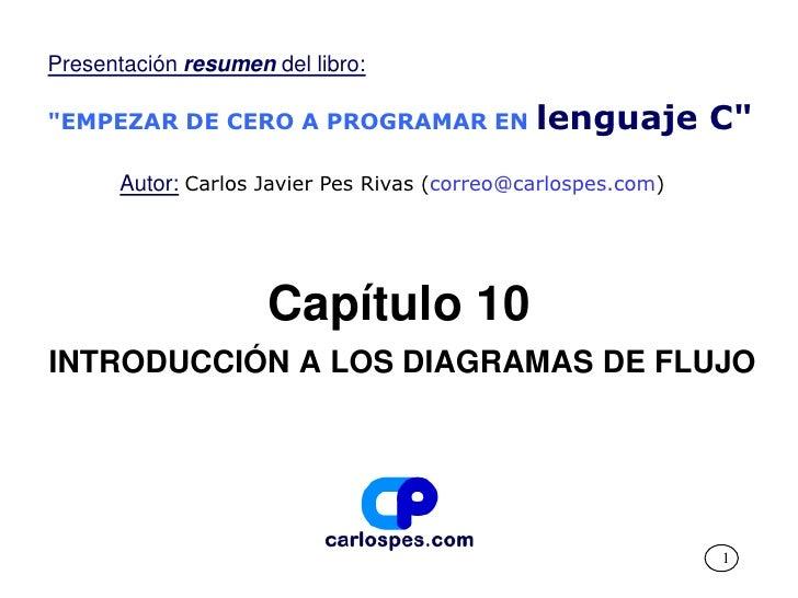 Capitulo 10 Introduccion a los diagramas de flujo