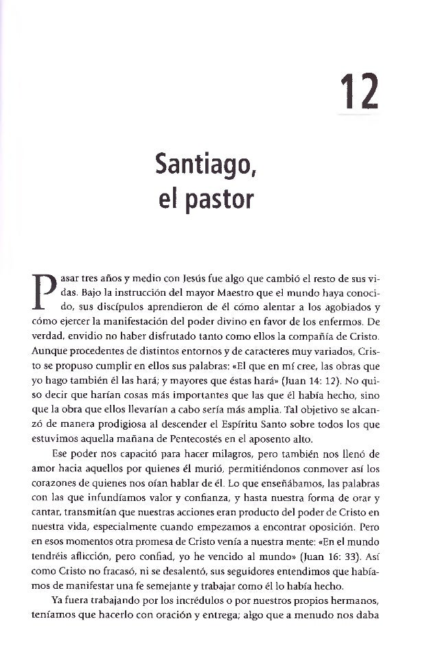 12  Santiago, el pastor  Pasar tres años y medio con Jesús fue algo que cambió el resto de sus vidas. Bajo la instrucción ...