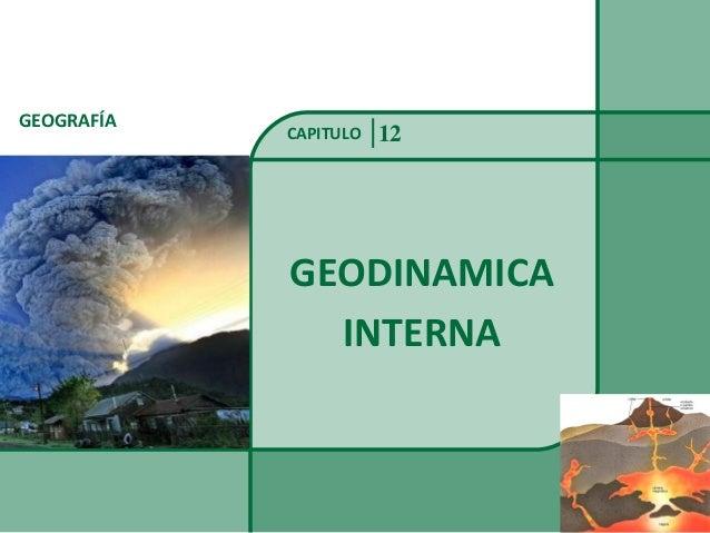 GEOGRAFÍA  CAPITULO  12  GEODINAMICA INTERNA