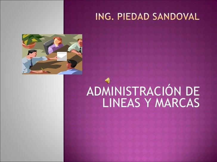 ADMINISTRACIÓN DE LINEAS Y MARCAS