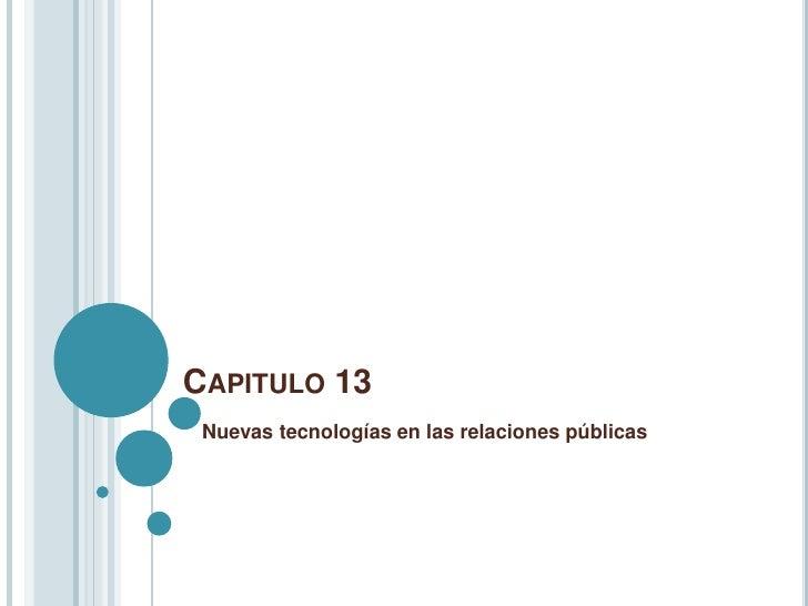CAPITULO 13 Nuevas tecnologías en las relaciones públicas