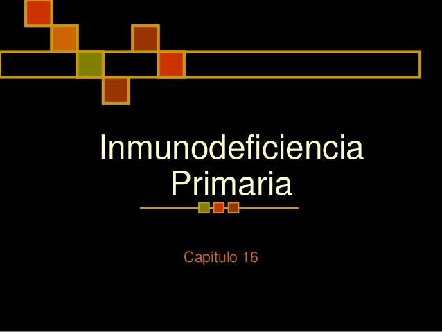 Inmunodeficiencia Primaria, Artritis Reumatoide. etc