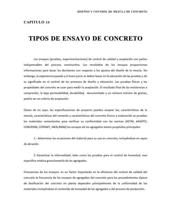 DISEÑOS Y CONTROL DE MEZCLA DE CONCRETO   CAPITULO 16       TIPOS DE ENSAYO DE CONCRETO          Los ensayos (pruebas, exp...