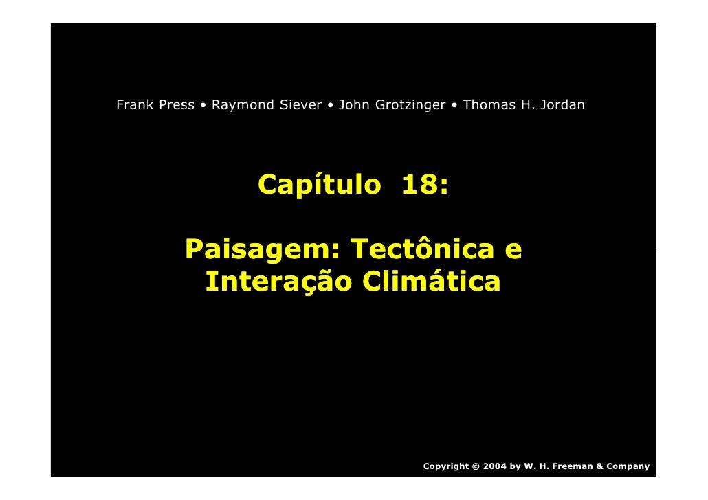 Frank Press • Raymond Siever • John Grotzinger • Thomas H. Jordan                        Capítulo 18:           Paisagem: ...