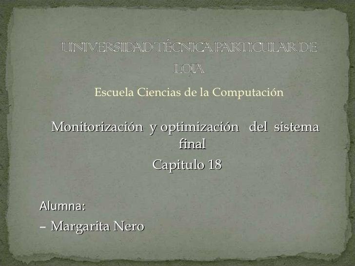 <ul><ul><li>Escuela Ciencias de la Computación </li></ul></ul><ul><ul><li>Monitorización  y optimización  del  sistema  fi...