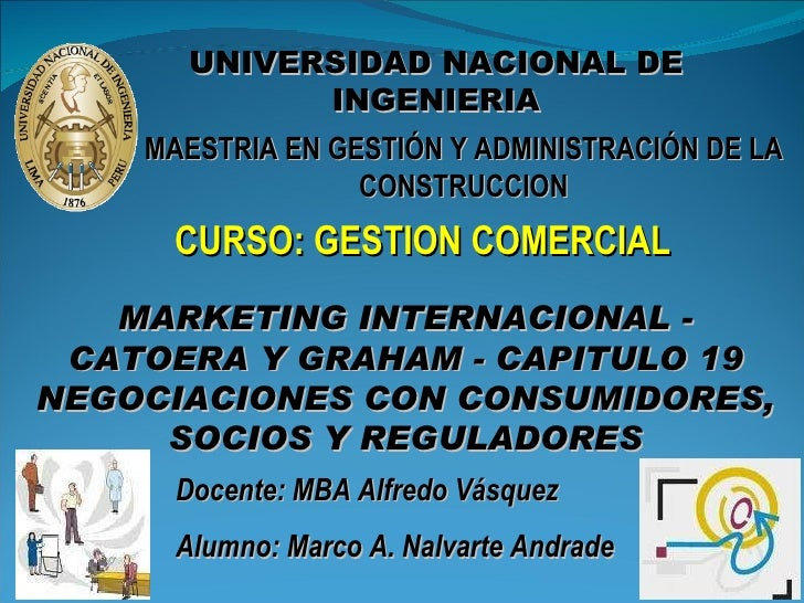 UNIVERSIDAD NACIONAL DE INGENIERIA MAESTRIA EN GESTIÓN Y ADMINISTRACIÓN DE LA CONSTRUCCION CURSO: GESTION COMERCIAL Docent...