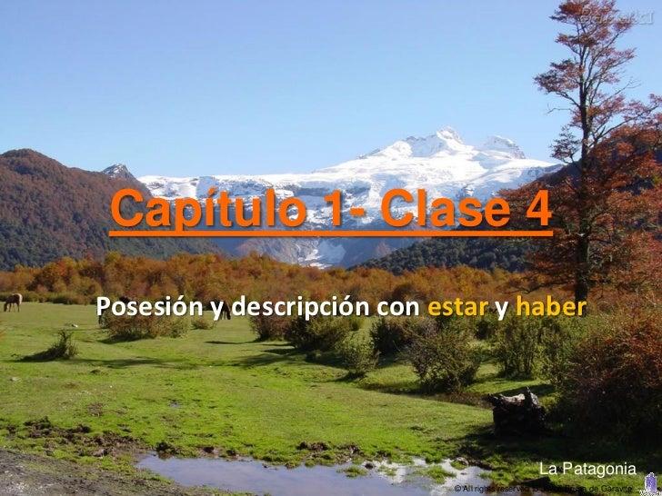 Capítulo 1- Clase 4Posesión y descripción con estar y haber                                                   La Patagonia...