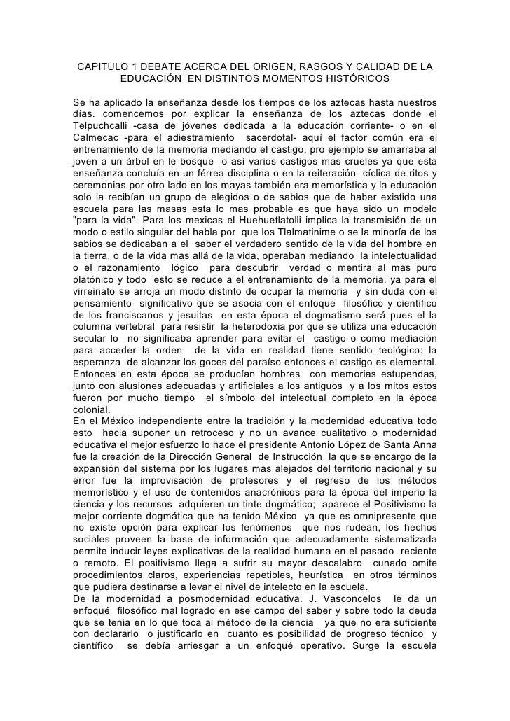 CAPITULO 1 DEBATE ACERCA DEL ORIGEN, RASGOS Y CALIDAD DE LA       EDUCACIÓN EN DISTINTOS MOMENTOS HISTÓRICOSSe ha aplicado...