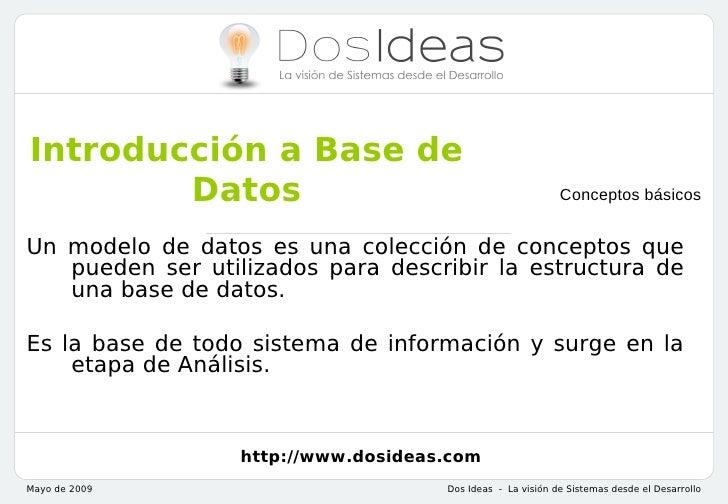 Introducción a Base de        Datos                                               Conceptos básicosUn modelo de datos es u...