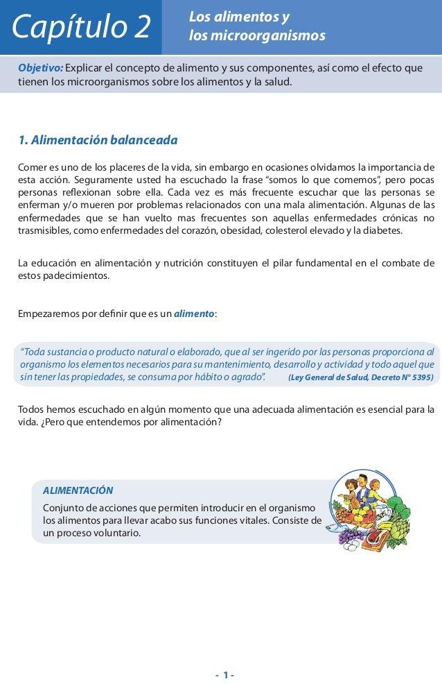 Capítulo 2  Los alimentos y los microorganismos  Objetivo: Explicar el concepto de alimento y sus componentes, así como el...