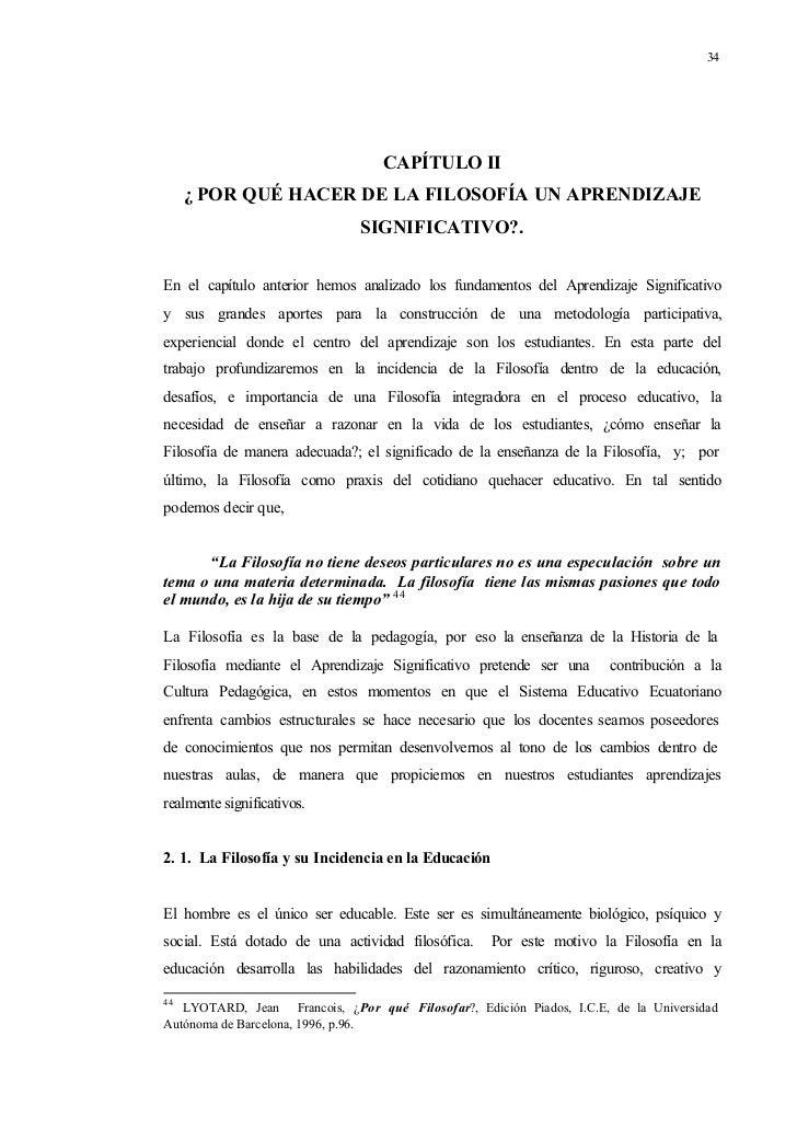 34                                  CAPÍTULO II     ¿ POR QUÉ HACER DE LA FILOSOFÍA UN APRENDIZAJE                        ...