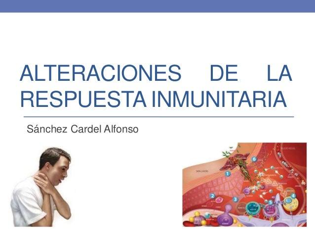Capitulo 21 alteraciones de la respuesta inmunitaria