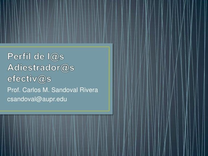 Prof. Carlos M. Sandoval Riveracsandoval@aupr.edu