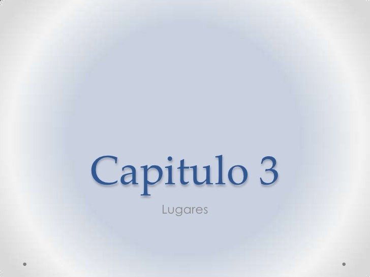 Capitulo 3   Lugares
