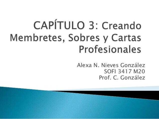 Alexa N. Nieves GonzálezSOFI 3417 M20Prof. C. González