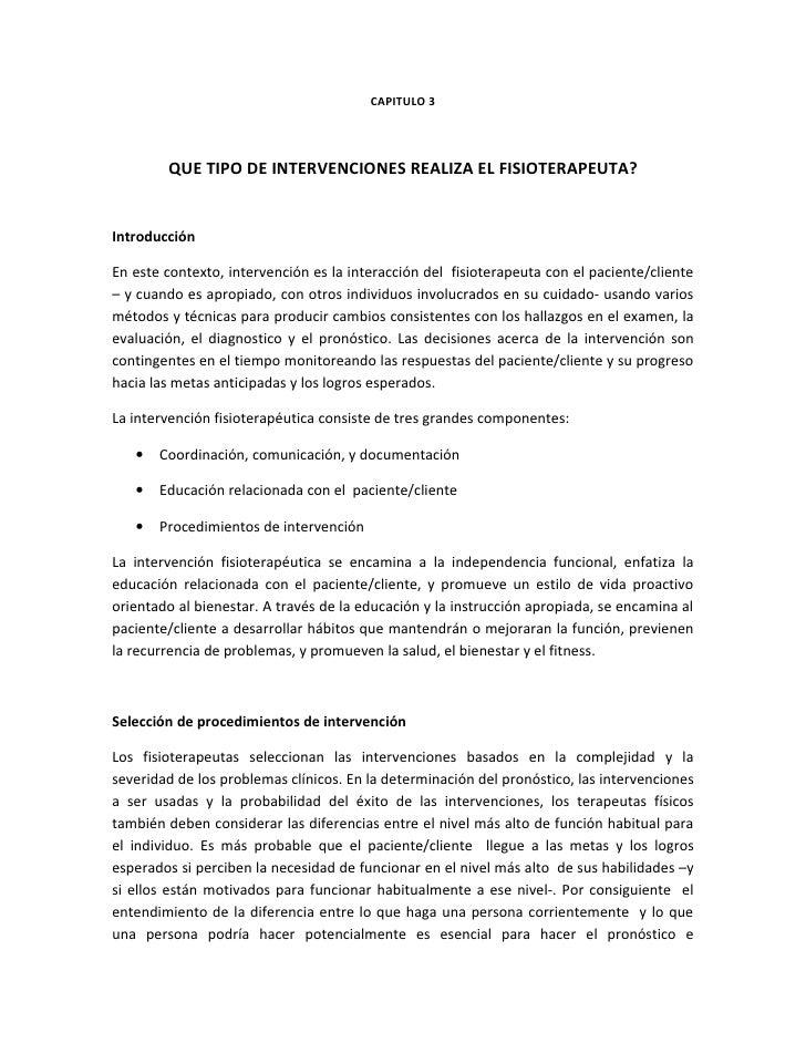 CAPITULO 3             QUE TIPO DE INTERVENCIONES REALIZA EL FISIOTERAPEUTA?   Introducción  En este contexto, intervenció...