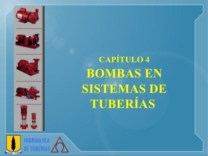 CAPÍTULO 4  BOMBAS EN SISTEMAS DE TUBERÍAS