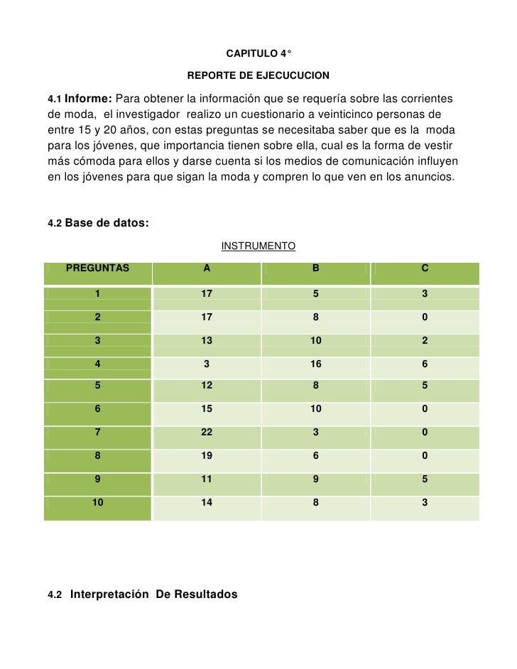 CAPITULO 4°                            REPORTE DE EJECUCUCION  4.1 Informe: Para obtener la información que se requería so...