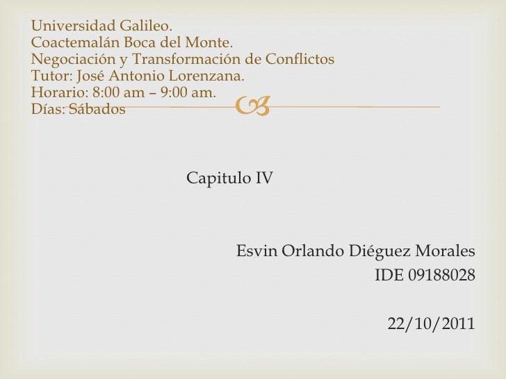 Universidad Galileo.Coactemalán Boca del Monte.Negociación y Transformación de ConflictosTutor: José Antonio Lorenzana.Hor...