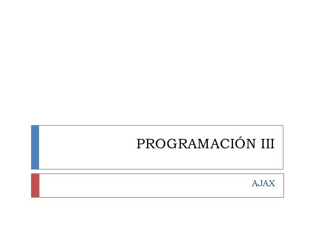 PROGRAMACIÓN III             AJAX