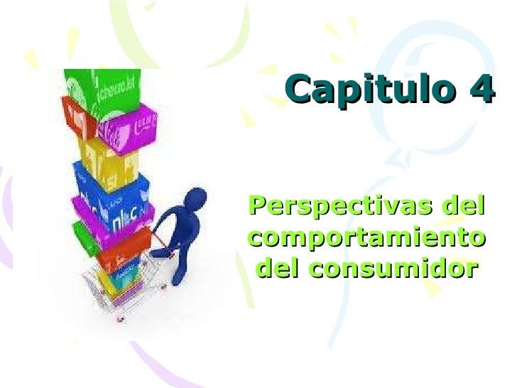4. Perspectivas del comportamiento del consumidor.