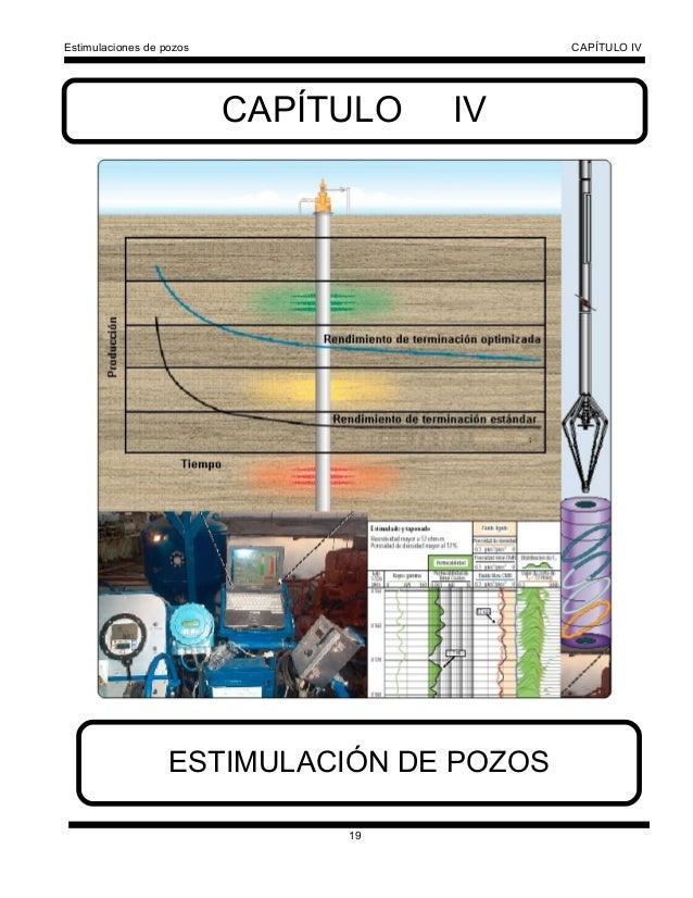 Estimulaciones de pozos CAPÍTULO IV 19 CAPÍTULO IV ESTIMULACIÓN DE POZOS