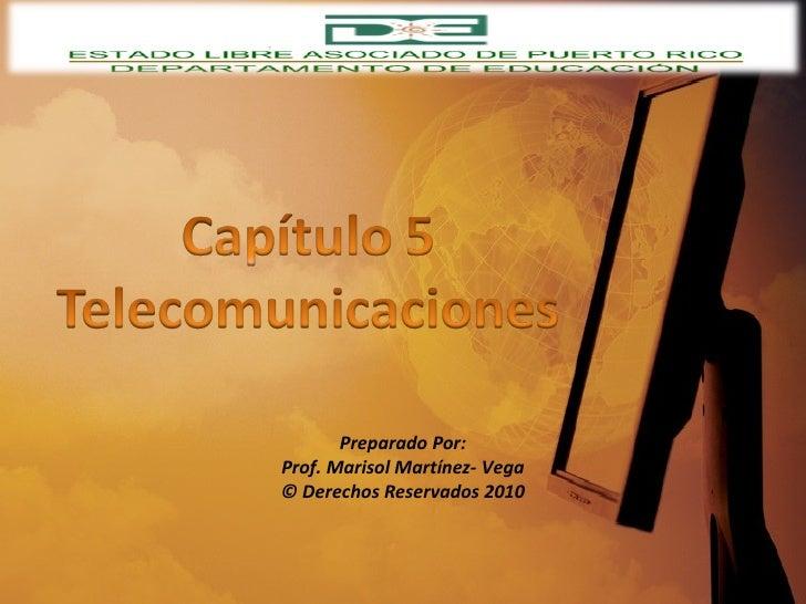 Preparado Por: Prof. Marisol Martínez- Vega © Derechos Reservados 2010