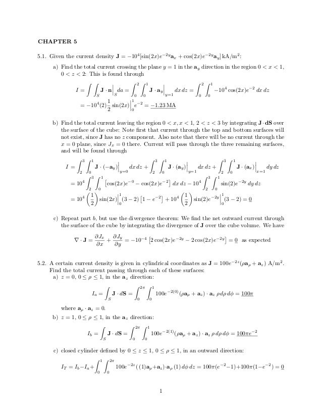CHAPTER 5 5.1. Given the current density J = −104 [sin(2x)e−2y ax + cos(2x)e−2y ay] kA/m2 : a) Find the total current cros...