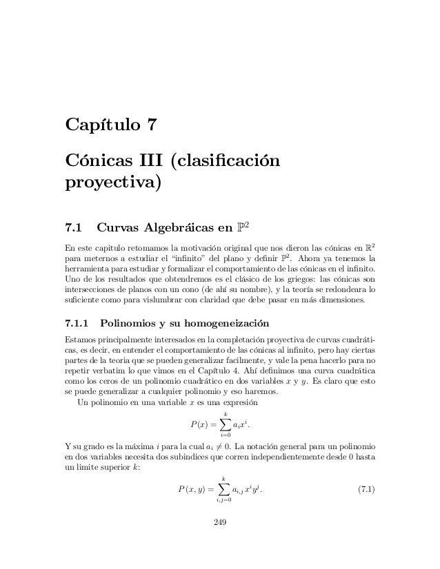 Capítulo 7 Cónicas III (clasificación proyectiva) 7.1  Curvas Algebráicas en P2  En este capitulo retomamos la motivación o...