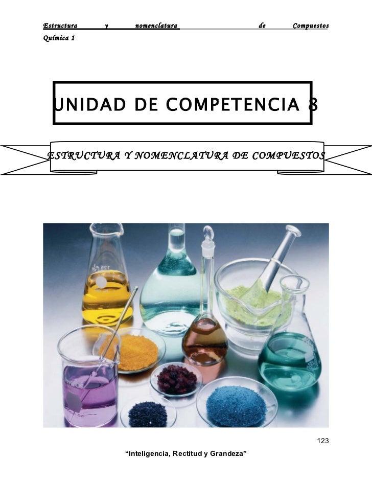 Estructura   y     nomenclatura                        de   Compuestos Química 1       UNIDAD DE COMPETENCIA 8   ESTRUCTUR...
