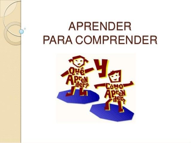 APRENDER PARA COMPRENDER