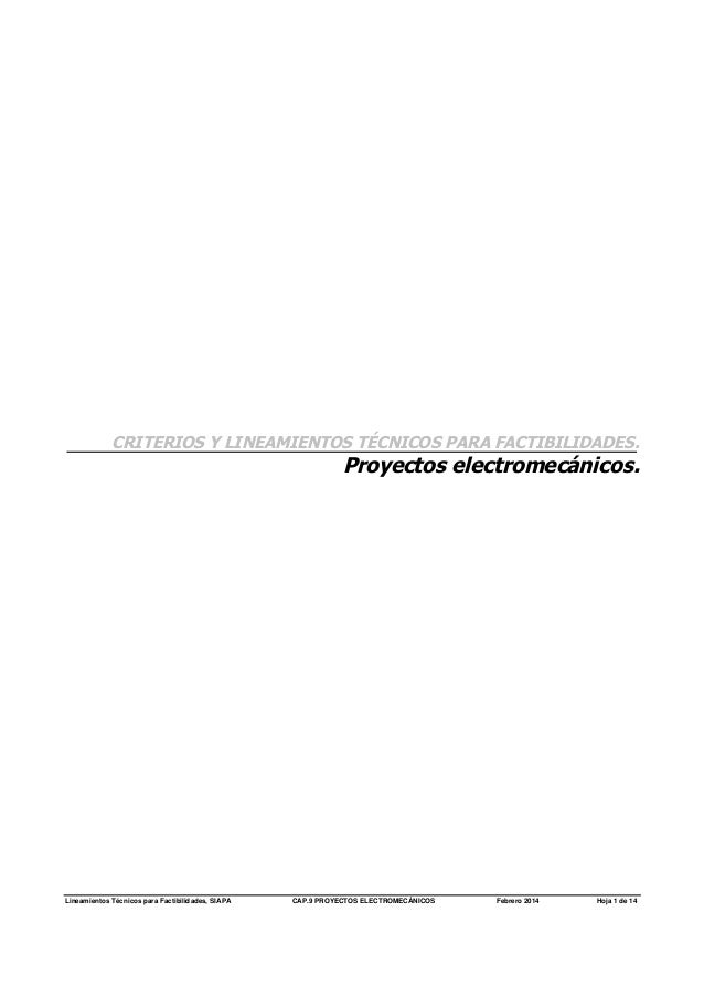 Lineamientos Técnicos para Factibilidades, SIAPA CAP.9 PROYECTOS ELECTROMECÁNICOS Febrero 2014 Hoja 1 de 14 CRITERIOS Y LI...