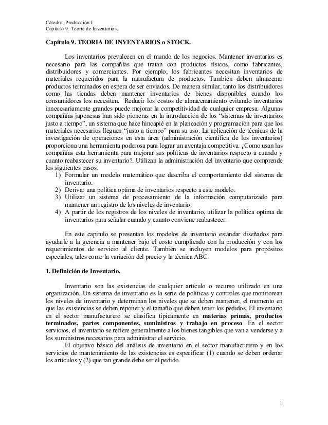 Cátedra: Producción I Capítulo 9. Teoría de Inventarios. Capítulo 9. TEORIA DE INVENTARIOS o STOCK. Los inventarios preval...