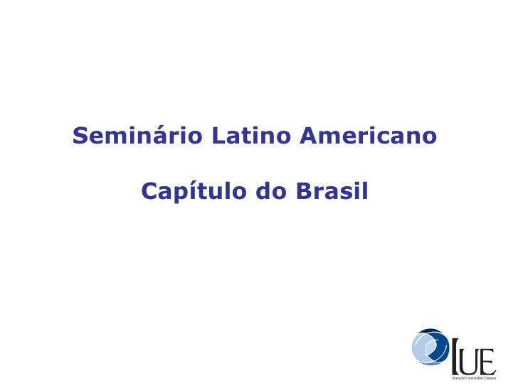 Seminário Latino Americano Capítulo do Brasil