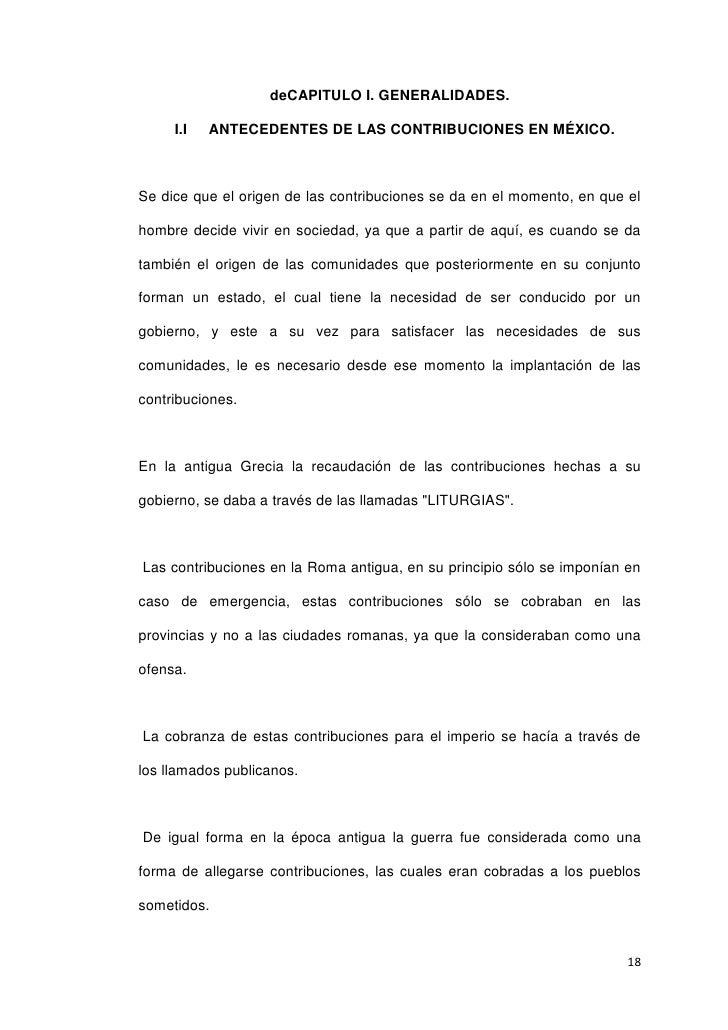 deCAPITULO I. GENERALIDADES.<br />ANTECEDENTES DE LAS CONTRIBUCIONES EN MÉXICO.<br />Se dice que el origen de las contribu...