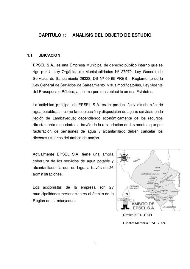 CAPITULO 1:  1.1  ANALISIS DEL OBJETO DE ESTUDIO  UBICACION EPSEL S.A., es una Empresa Municipal de derecho público intern...
