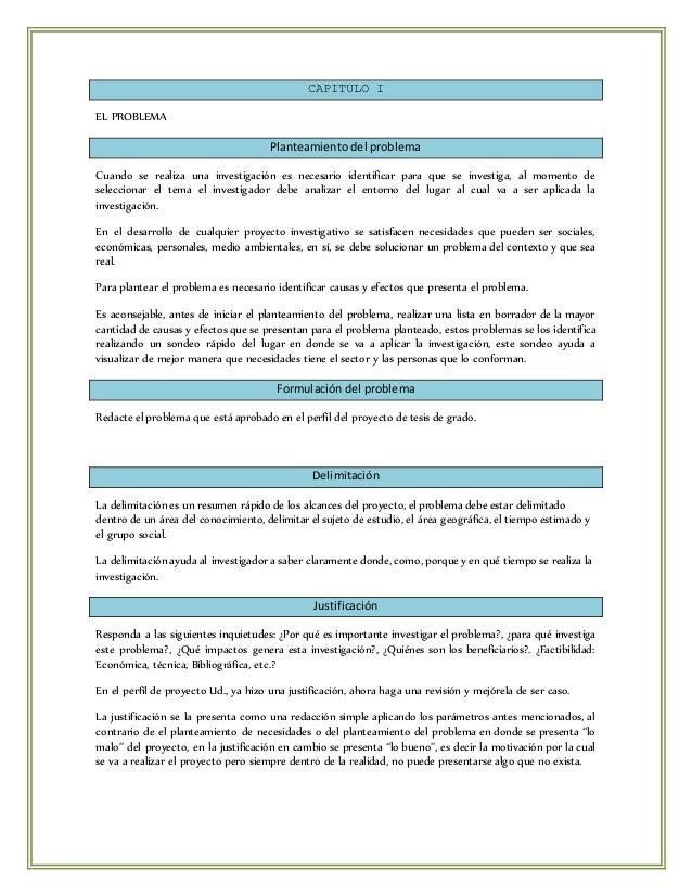 CAPITULO I  EL PROBLEMA  Planteamiento del problema  Cuando se realiza una investigación es necesario identificar para que...