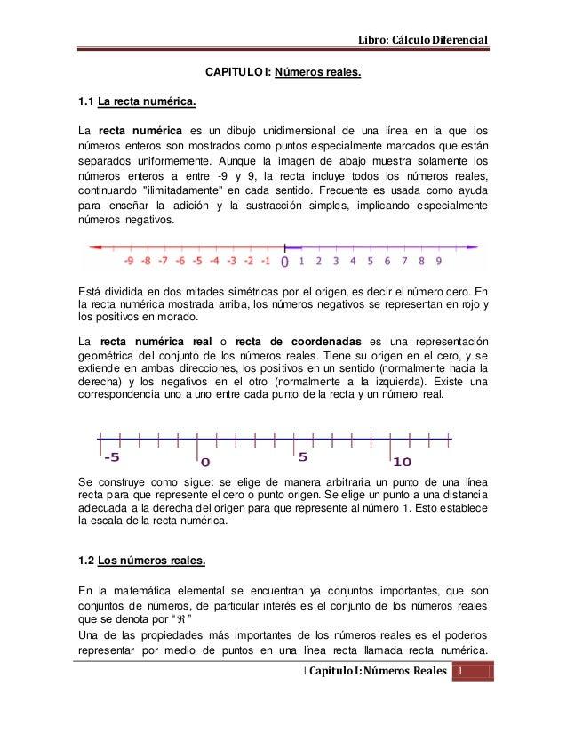 Libro: Cálculo Diferencial   Capitulo I: Números Reales 1 CAPITULO I: Números reales. 1.1 La recta numérica. La recta numé...