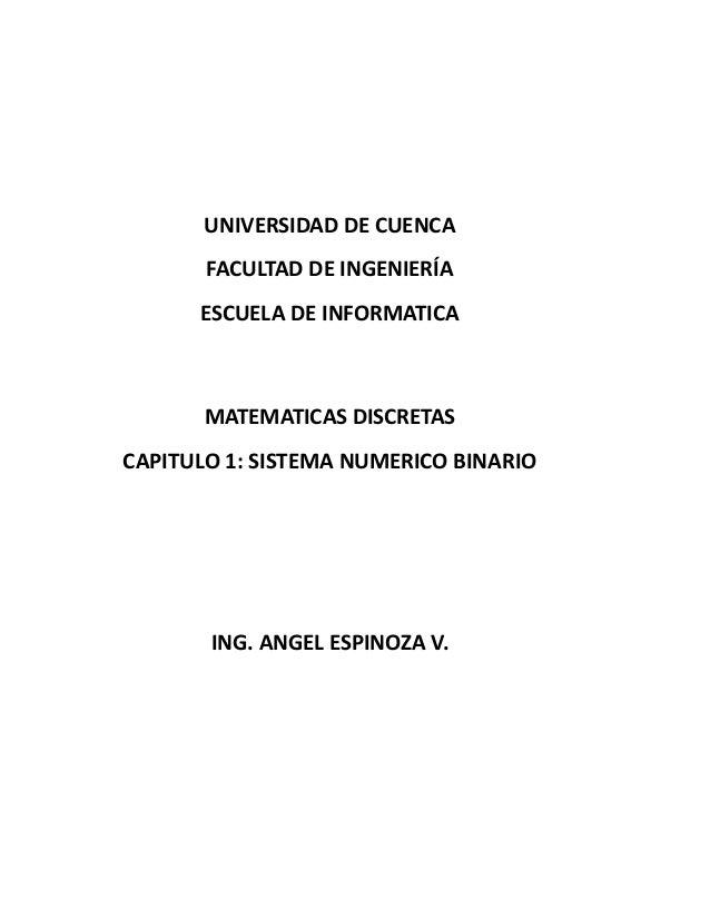 UNIVERSIDAD DE CUENCA       FACULTAD DE INGENIERÍA      ESCUELA DE INFORMATICA       MATEMATICAS DISCRETASCAPITULO 1: SIST...