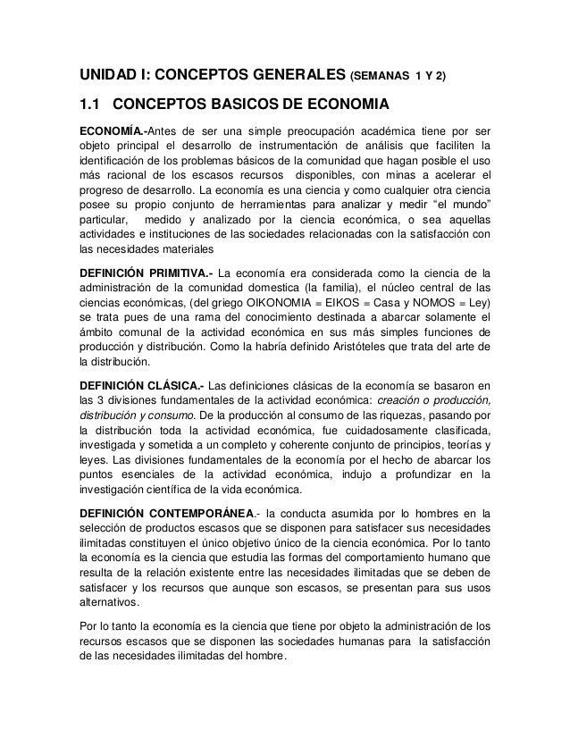 UNIDAD I: CONCEPTOS GENERALES (SEMANAS  1 Y 2)  1.1 CONCEPTOS BASICOS DE ECONOMIA ECONOMÍA.-Antes de ser una simple preocu...