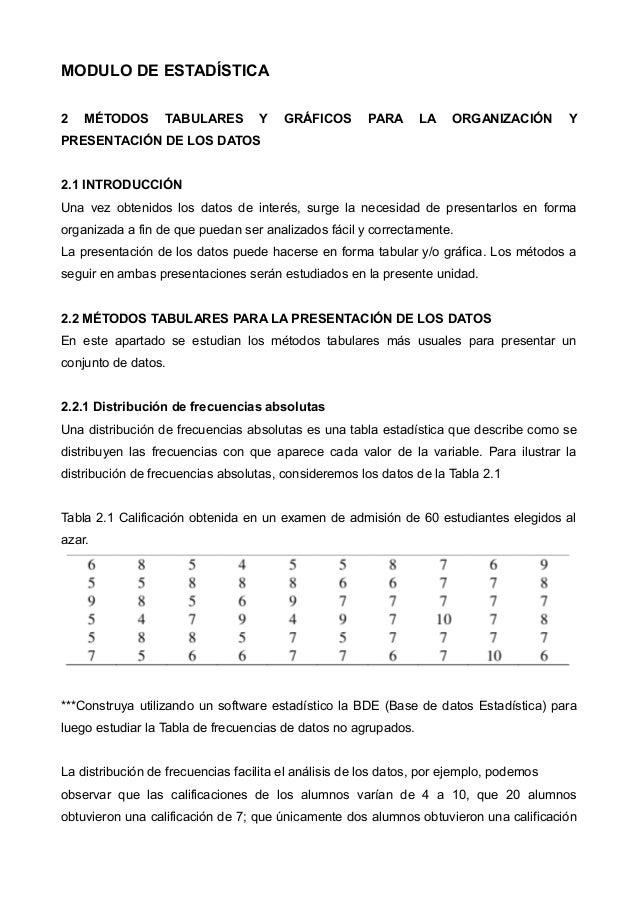 MODULO DE ESTADÍSTICA 2 MÉTODOS TABULARES Y GRÁFICOS PARA LA ORGANIZACIÓN Y PRESENTACIÓN DE LOS DATOS 2.1 INTRODUCCIÓN Una...