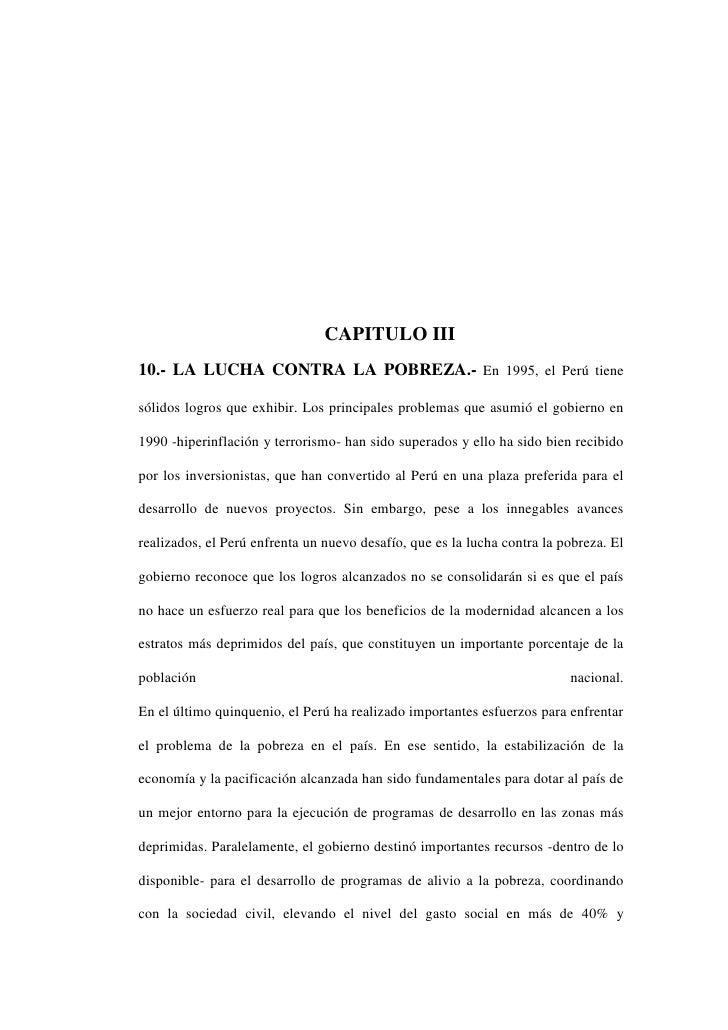 CAPITULO III<br />10.- LA LUCHA CONTRA LA POBREZA.- En 1995, el Perú tiene sólidos logros que exhibir. Los principales pro...