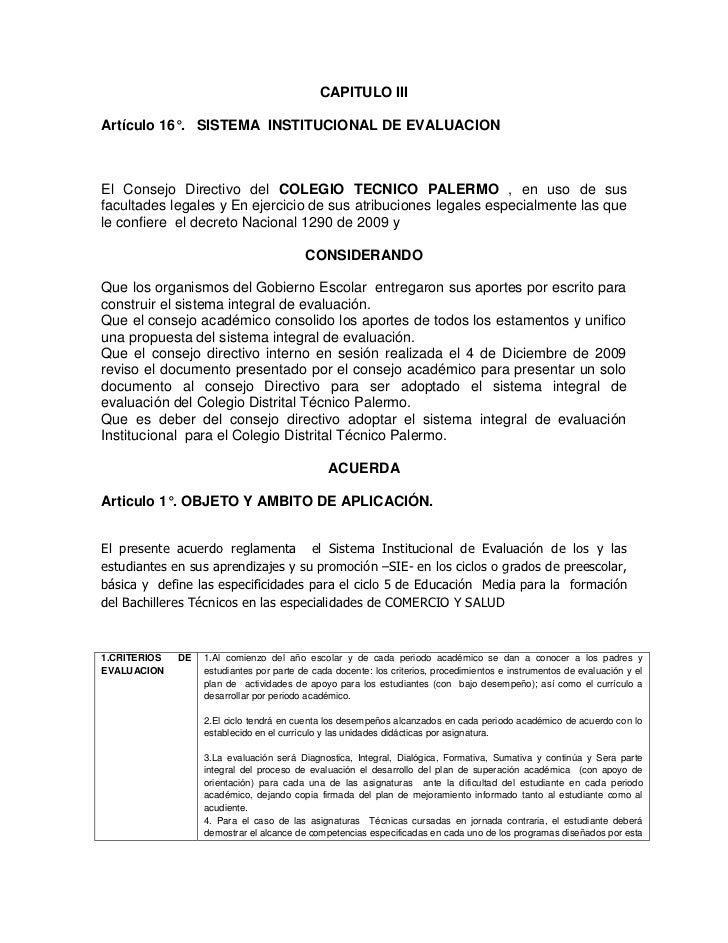 CAPITULO IIIArtículo 16°. SISTEMA INSTITUCIONAL DE EVALUACIONEl Consejo Directivo del COLEGIO TECNICO PALERMO , en uso de ...