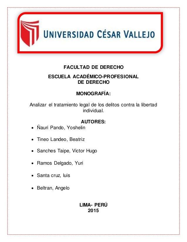 FACULTAD DE DERECHO ESCUELA ACADÉMICO-PROFESIONAL DE DERECHO MONOGRAFÍA: Analizar el tratamiento legal de los delitos cont...