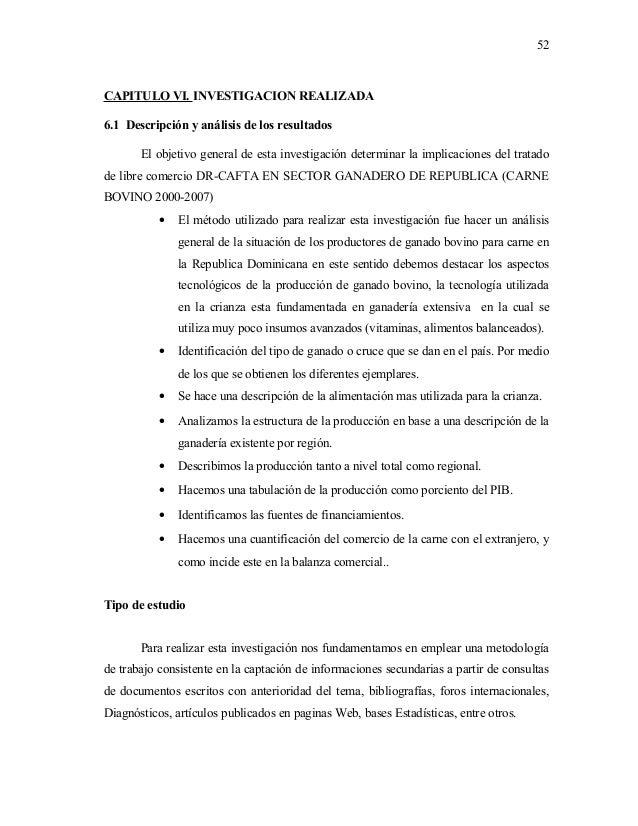 CAPITULO VI. INVESTIGACION REALIZADA 6.1 Descripción y análisis de los resultados El objetivo general de esta investigació...