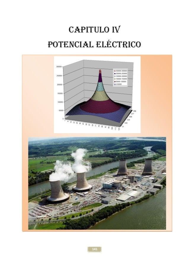 Física General III Potencial Eléctrico Toribio Córdova C. 141 CAPITULO IV POTENCIAL ELÉCTRICO