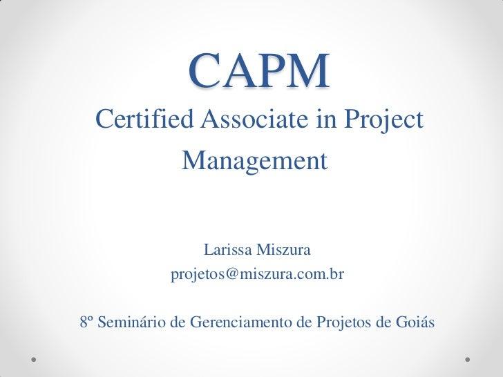CAPM  Certified Associate in Project          Management                 Larissa Miszura            projetos@miszura.com.b...