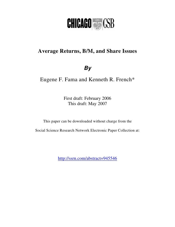 Average Returns, B/M, and Share Issues                               By   Eugene F. Fama and Kenneth R. French*           ...
